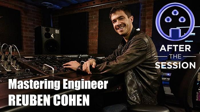 Mastering Engineer Reuben Cohen