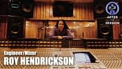 Engineer/Mixer Roy Hendrickson