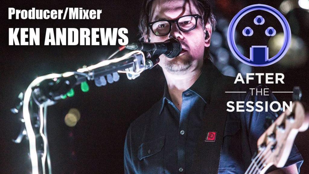 Mix Engineer Ken Andrews